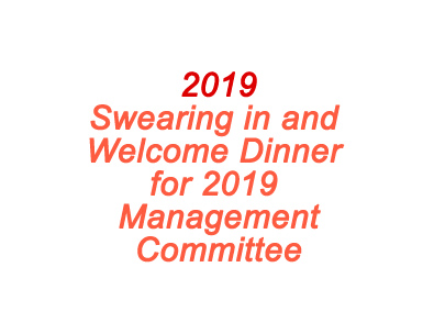 Swearing in and Welcome Dinner for 2019 Management Committee