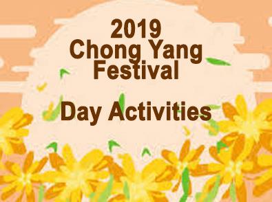 2019 Chong Yang Festival Day Activities